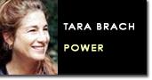 Tara brach power