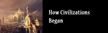 How-Civilizations-Began